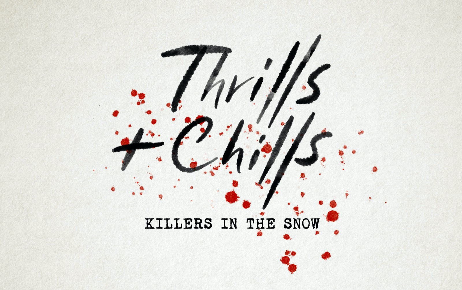 Close Up: Thrills & Chills: Killers in the Snow