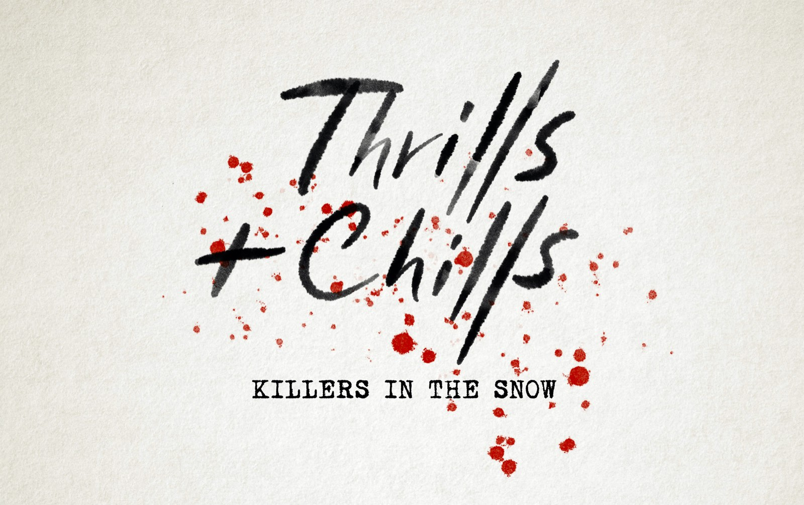Thrills & Chills: Killers in the Snow